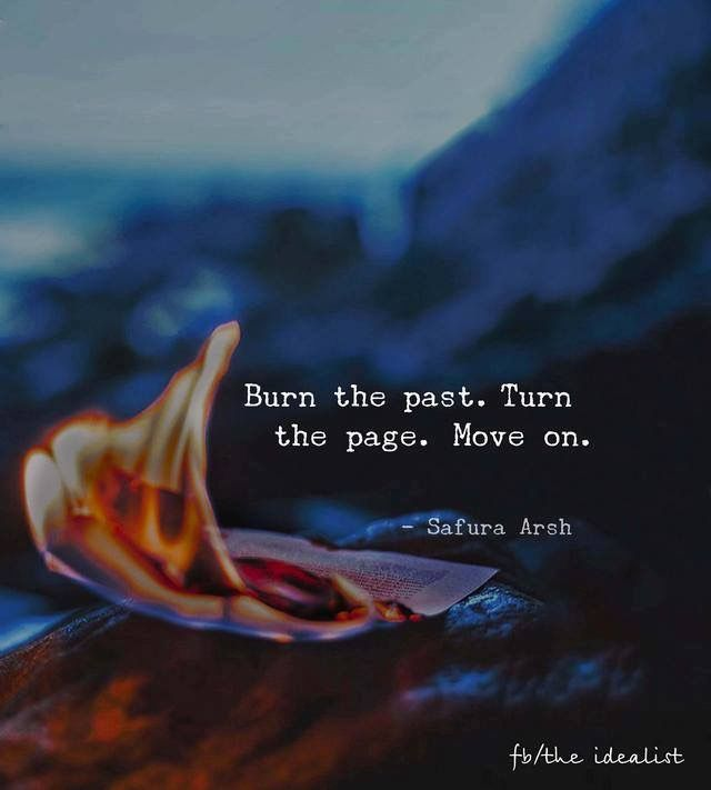 Burn The Past Quote Past Quotes Inspirational Quotes Motivation Life Quotes