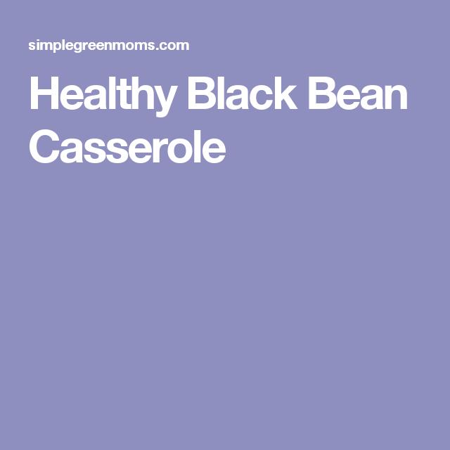 Healthy Black Bean Casserole