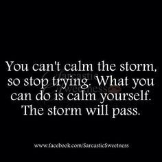 Stay calm in the storm