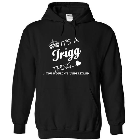 Its A TRIGG  Thing - #gift for kids #grandma gift. CHECK PRICE => https://www.sunfrog.com/Names/Its-A-TRIGG-Thing-akvrz-Black-11597663-Hoodie.html?68278