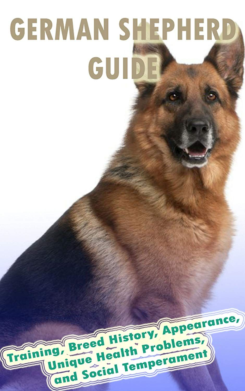 German Shepherd Training Guide Training Breed History
