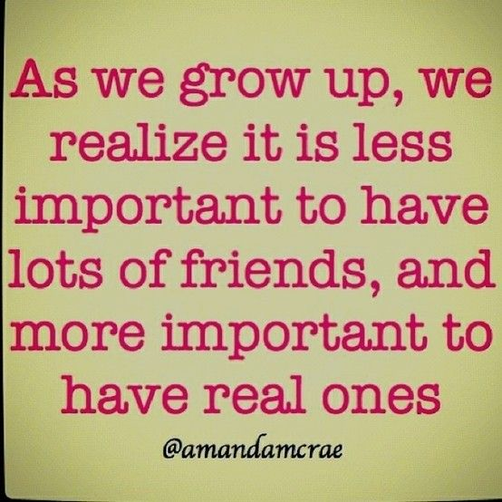 Small group of real friends > Tons of fake friends ...