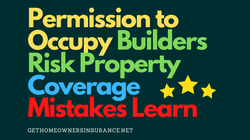 Permission To Occupy Builders Risk Property Coverage Mistakes In 2020 Home Insurance Quotes Being A Landlord Homeowners Insurance