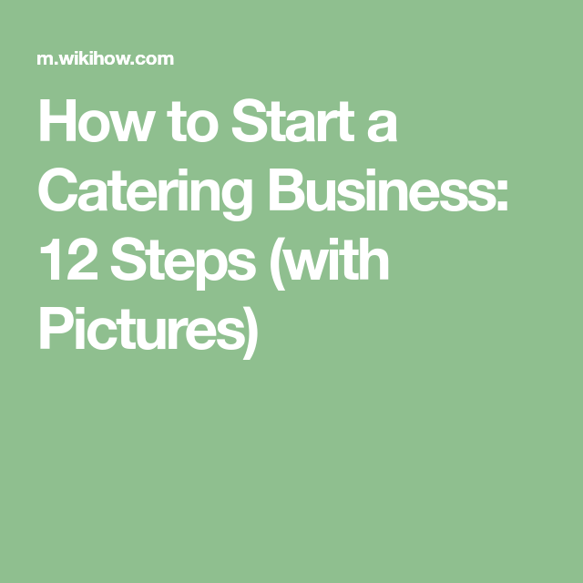 Start A Catering Business  Catering Business Catering And Food