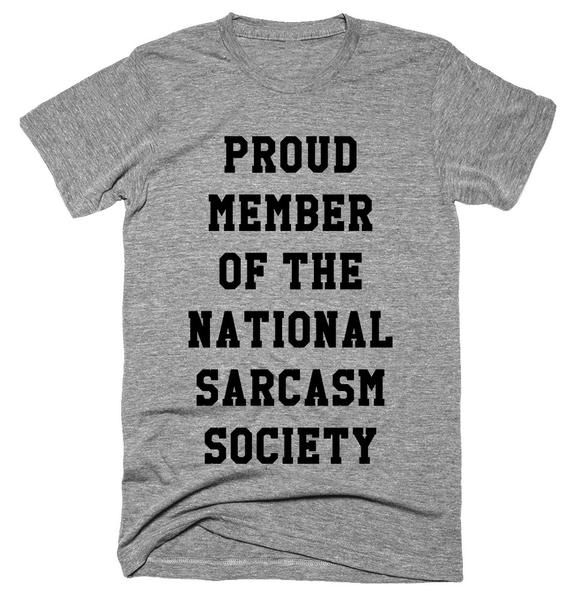 Proud Member of the national sarcasm society T-shirt