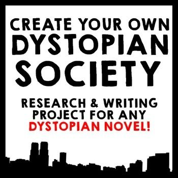 Create Your Own Dystopian Society! This Common Core