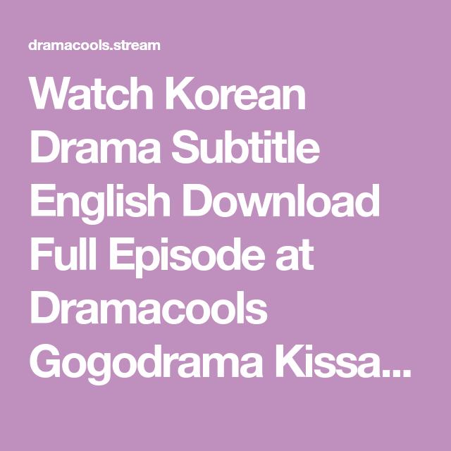 Watch Korean Drama Subtitle English Download Full Episode at