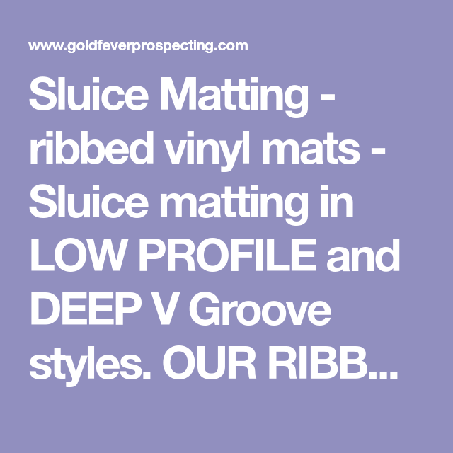 Sluice Matting Ribbed Vinyl Mats Sluice Matting In Low Profile And Deep V Groove Styles Our Ribbed Vinyl Matting Is A Must For A Vinyl Matting Low Profile