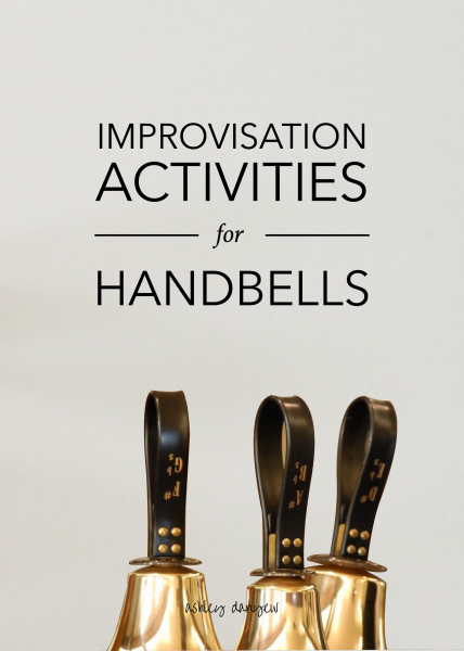 Adventures In Bell Ringing Improvisation Activities Handbells