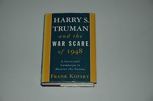 Harry S. Truman and the War Scare of 1948 : A Successful Campaign to Deceive the Nation by Frank Kofsky