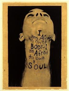 """""""I am Afraid to Own a Body -- I am Afraid to Own a Soul"""" Leslie Dill is a master of using text in her work."""