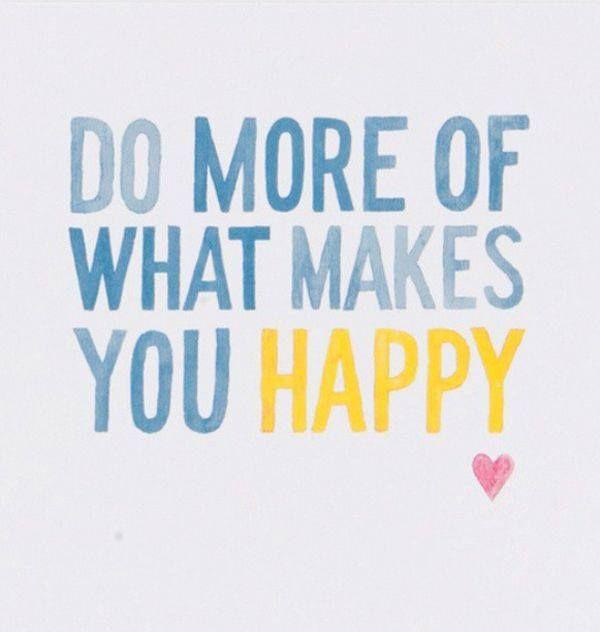 """Do more of what makes you happy!  #YourChangeIsNow  """"Haz más de lo que te hace feliz""""  #TuCambioEsAhora"""