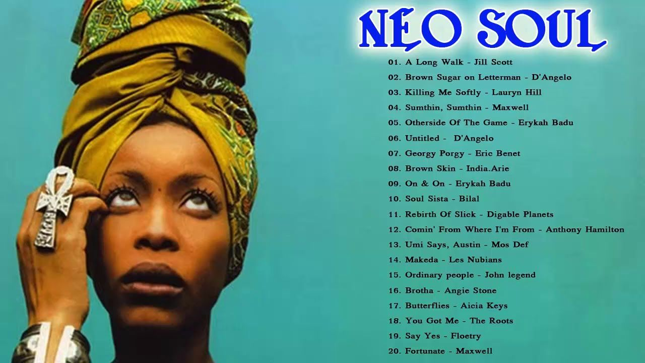 100 Greatest Neo Soul Songs Of All Time Neo Soul 2018 Mix