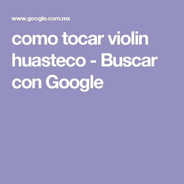 como tocar violin huasteco - Buscar con Google
