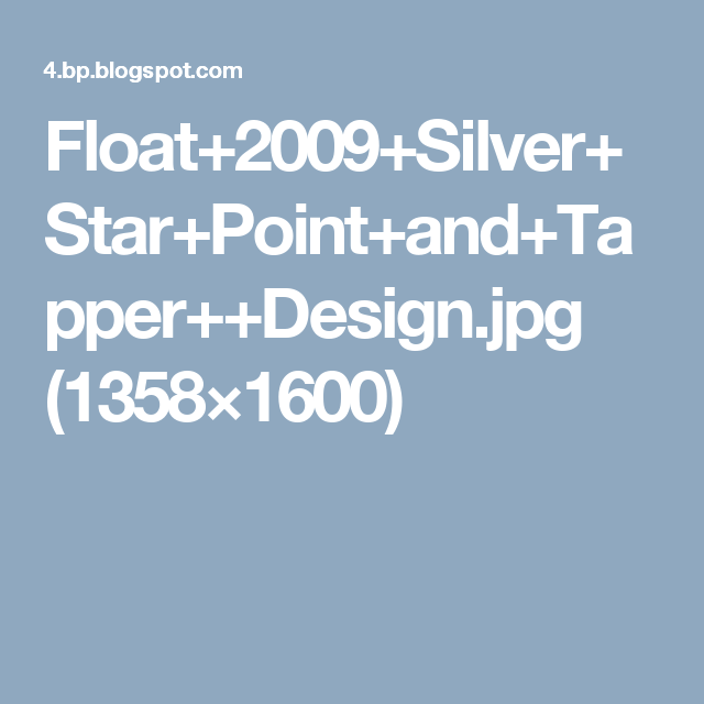 Float+2009+Silver+Star+Point+and+Tapper++Design.jpg (1358×1600)