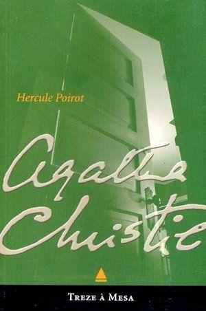 Treze A Mesa Agatha Christie Melhores Leituras Resenhas De Livros