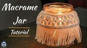 DIY Macrame Mason Jar Cover | Jar Decoration Ideas