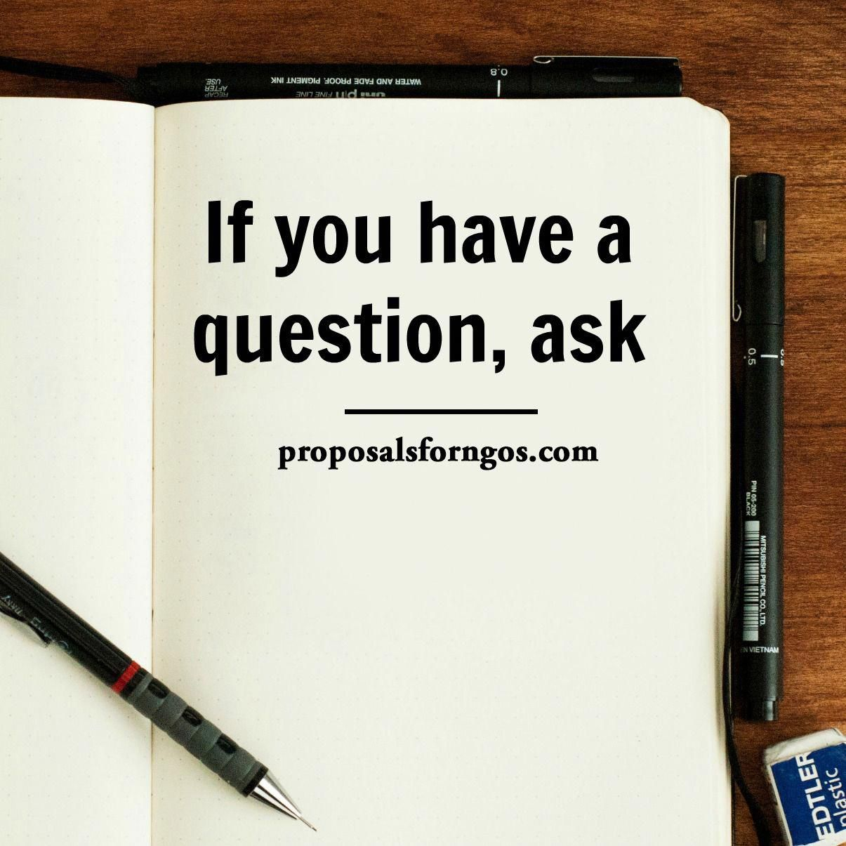 If You Have A Question, Ask! And Here Are Some Tips How To