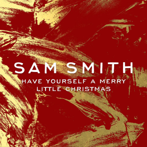 Sam Smith Have Yourself a Merry Little Christmas MP3