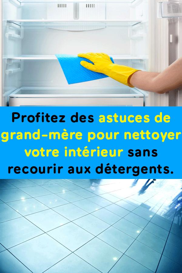 10 Astuces Pour Nettoyer La Maison Sans Detergent Astuces Pour Nettoyer Detergent Astuce De Grand Mere