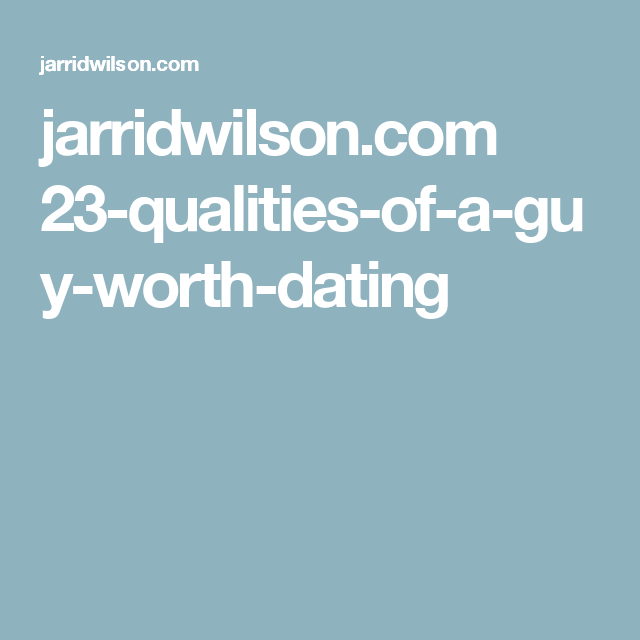 jarrid wilson 10 differences between dating a boy vs dating a man