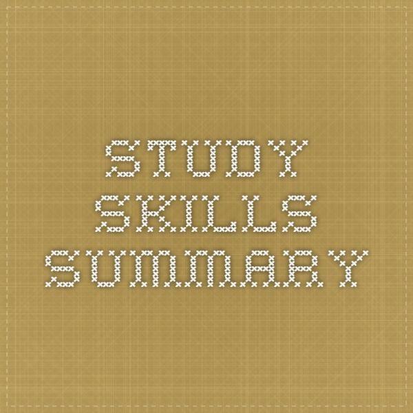 Study Skills Summary - 17 ways to study smarter