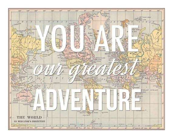 You are my greatest adventure world map poster map art you are my greatest adventure world map poster map art wanderlust nursery decor new baby valentine map print travel nursery art gumiabroncs Images