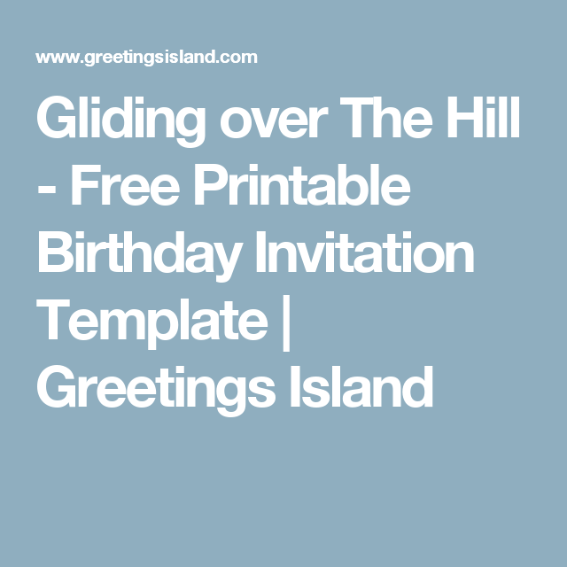 Gliding over the hill free printable birthday invitation template gliding over the hill free printable birthday invitation template greetings island m4hsunfo