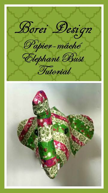 Anthropologie Inspired DIY Borei Design Elephant Bust Wall Hanger with Pattern & Tutorial #crafts #paper #mache
