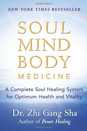 Soul Mind Body Medicine: A Complete Soul Healing System for Optimum Health and Vitality by Dr. Zhi Gang Sha, http://www.amazon.com/dp/1577315286/ref=cm_sw_r_pi_dp_c6vuqb00XC749