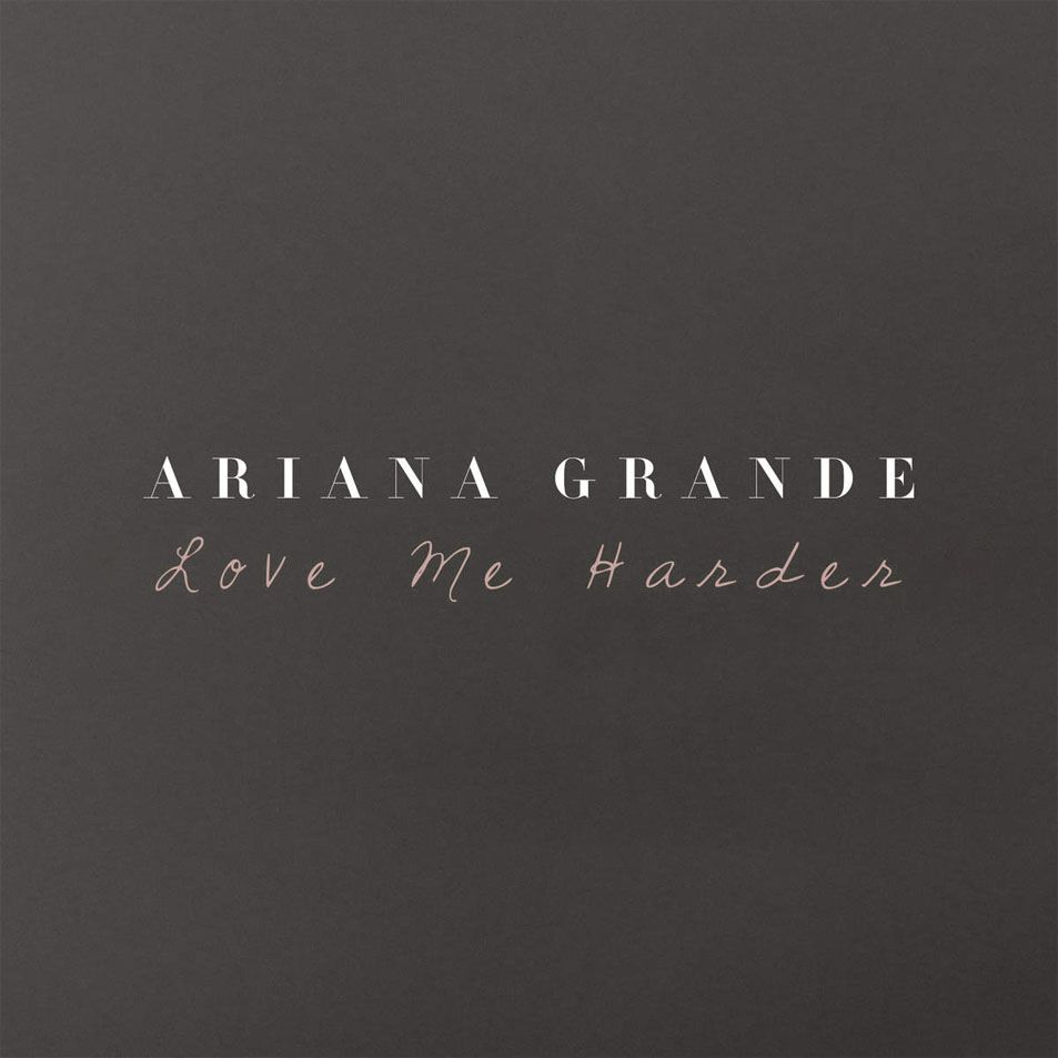 Caratula Frontal de Ariana Grande - Love Me Harder (Featuring The Weeknd) (Cd Single)