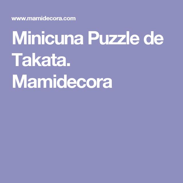 Minicuna Puzzle de Takata. Mamidecora