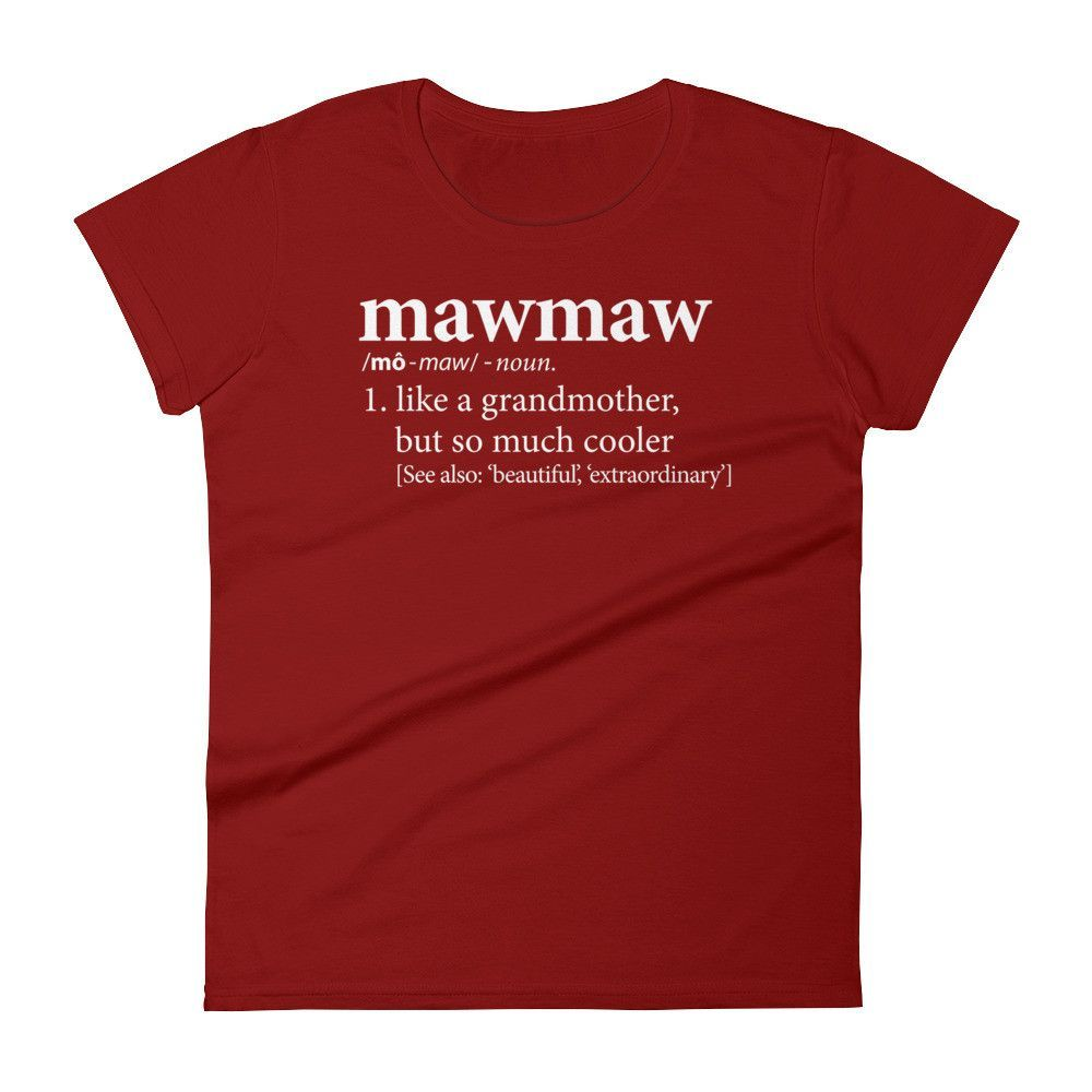d7ef0c73 Mawmaw Shirt | Definition Collection | Products | Shirts, T shirt ...
