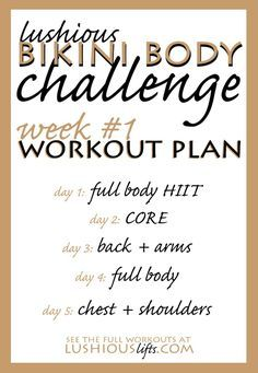 Lushious Bikini Body Challenge {week #1} Workout Plan. Let's do this!!!!