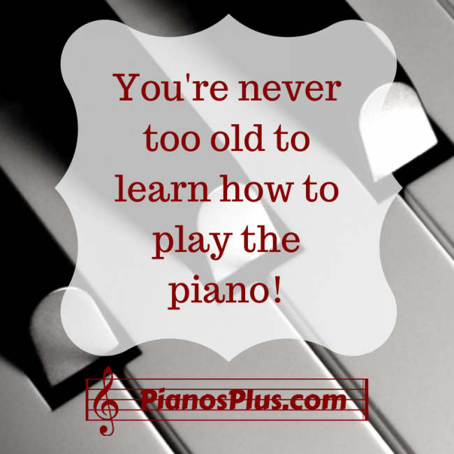 Criticism Is Not In The Play Book When You Re Too: Too Old To Learn To Play The Piano? [Not By A Long Shot
