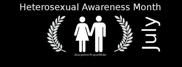 Stand up straight heterosexual awareness month