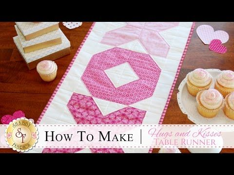 Get Creative with Jen: Hugs and Kisses Valentine's Day Table Runner ~Great for a Beginner!~ - TheQuiltShow.com