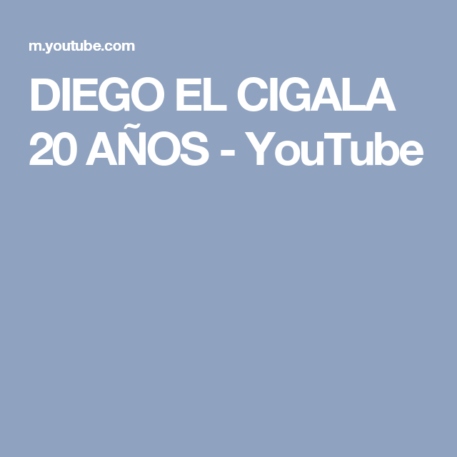 Diego El Cigala 20 Años Youtube Diego El Cigala Años 20 Youtube