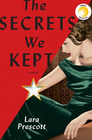 The Secrets We Kept by Lara Prescott: 9780525566106 | PenguinRandomHouse.com: Books