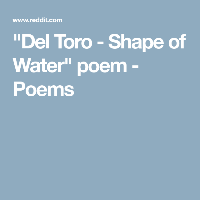 Del Toro Shape Of Water Poem Poems Tuanis Water Poems
