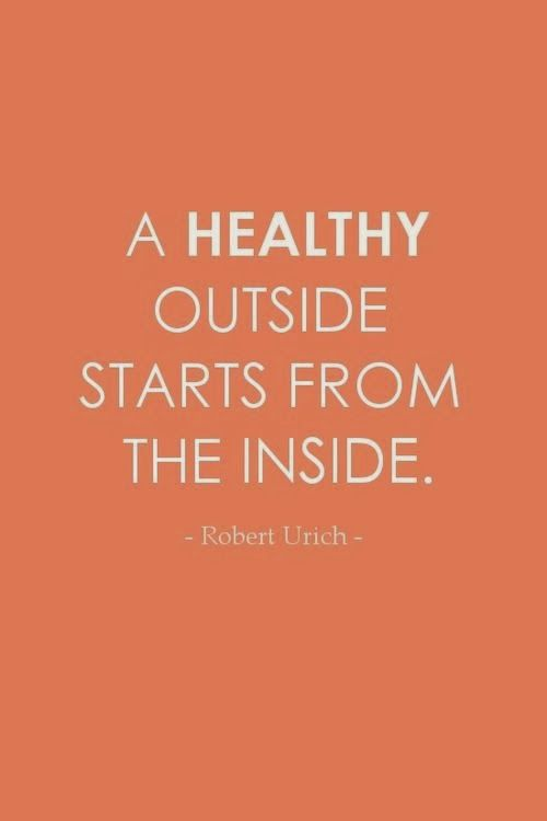 Inspirational Quotes A Healthy Outside Starts From The Inside