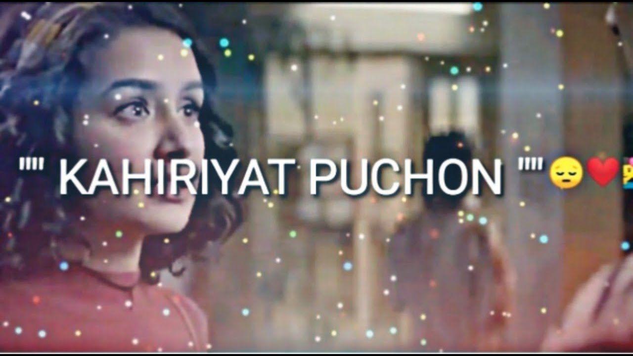 Khairiyat Pucho Whatsapp Status Song Arjit Singh Chichhore Arjit Si Love Status Love Status Whatsapp Songs
