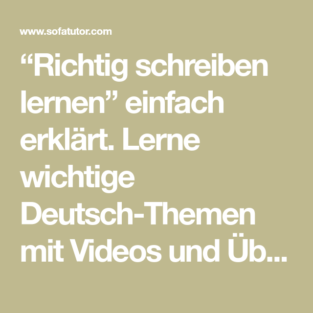 Richtig Schreiben Lernen Einfach Erklärt Lerne Wichtige Deutsch