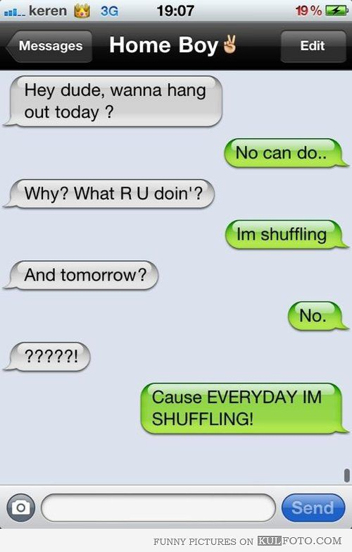 funny text messages   Dude, wanna hang out today? - Funny text