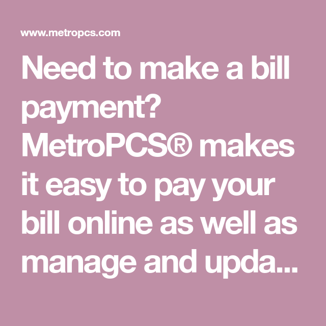 Need to make a bill payment? MetroPCS® makes it easy to pay