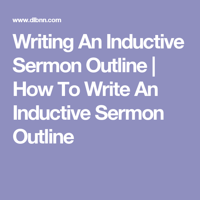 Writing An Inductive Sermon Outline | How To Write An Inductive