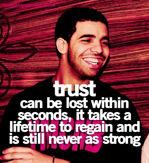 Trust A Big Deal Drake Quotes Words Quotes Life Quotes