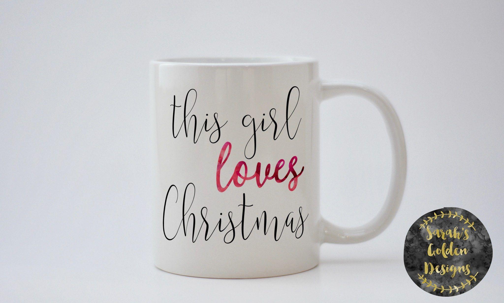 This girl loves christmas mug, Christmas mug, gift for christmas ...