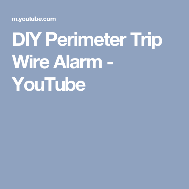 DIY Perimeter Trip Wire Alarm - YouTube | Prepper - Security | Pinterest