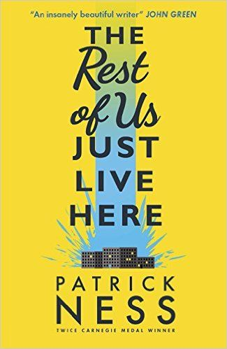 The Rest of Us Just Live Here: Amazon.co.uk: Patrick Ness: 9781406365566: Books